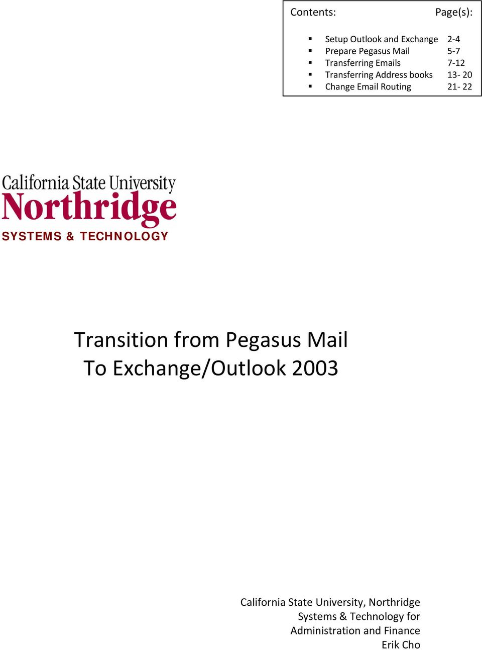 22 SYSTEMS & TECHNOLOGY Transition from Pegasus Mail To Exchange/Outlook 2003