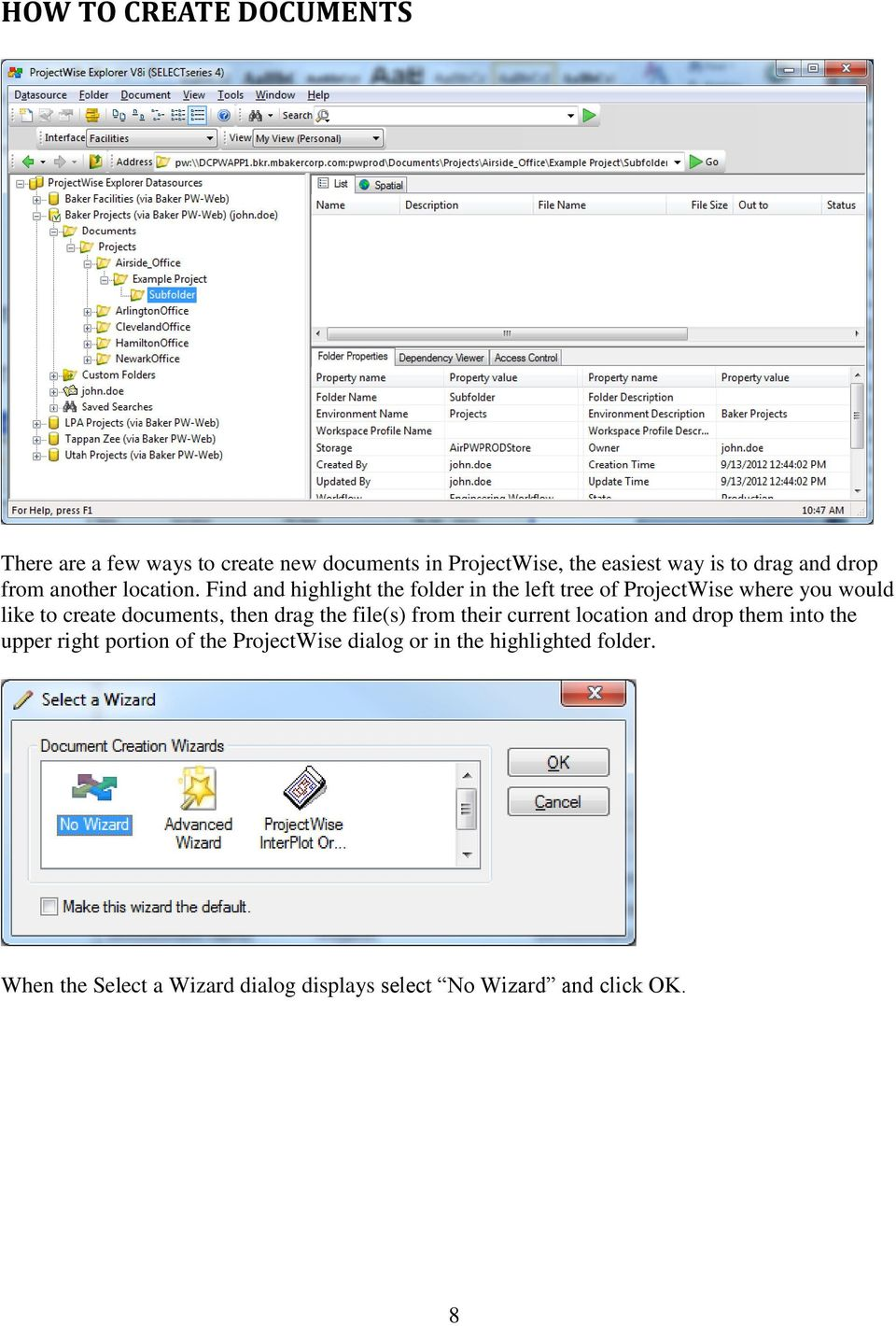 Find and highlight the folder in the left tree of ProjectWise where you would like to create documents, then drag the