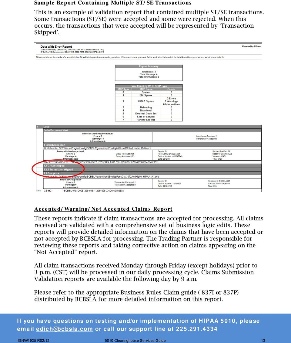 Accepted/Warning/Not Accepted Claims Report These reports indicate if claim transactions are accepted for processing.