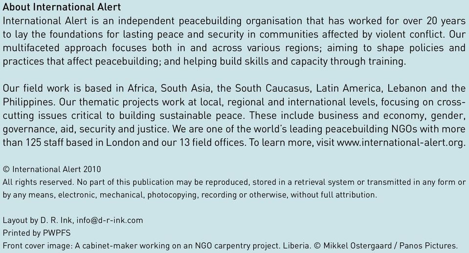 Our multifaceted approach focuses both in and across various regions; aiming to shape policies and practices that affect peacebuilding; and helping build skills and capacity through training.
