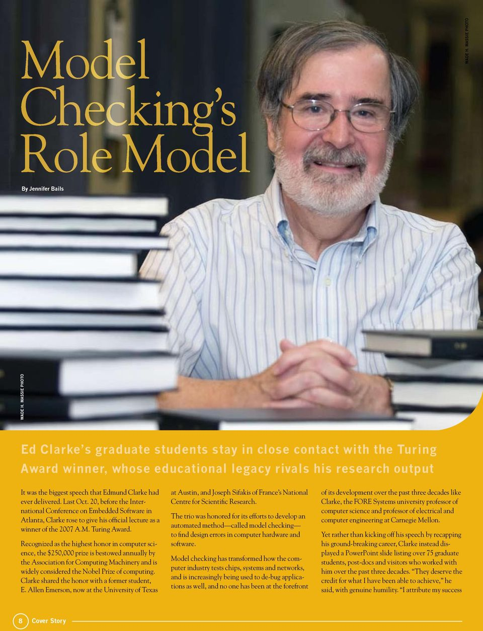 ever delivered. Last Oct. 20, before the International Conference on Embedded Software in Atlanta, Clarke rose to give his official lecture as a winner of the 2007 A.M. Turing Award.