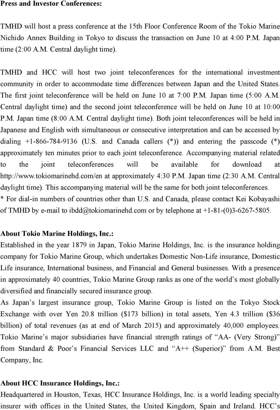TMHD and HCC will host two joint teleconferences for the international investment community in order to accommodate time differences between Japan and the United States.