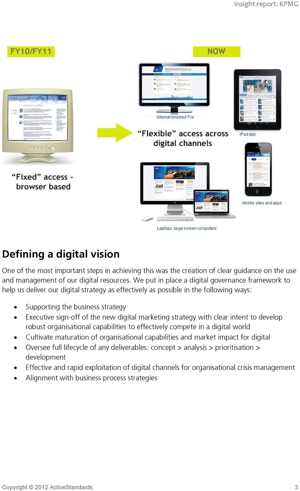 digital marketing strategy with clear intent to develop robust organisational capabilities to effectively compete in a digital world Cultivate maturation of organisational capabilities and market