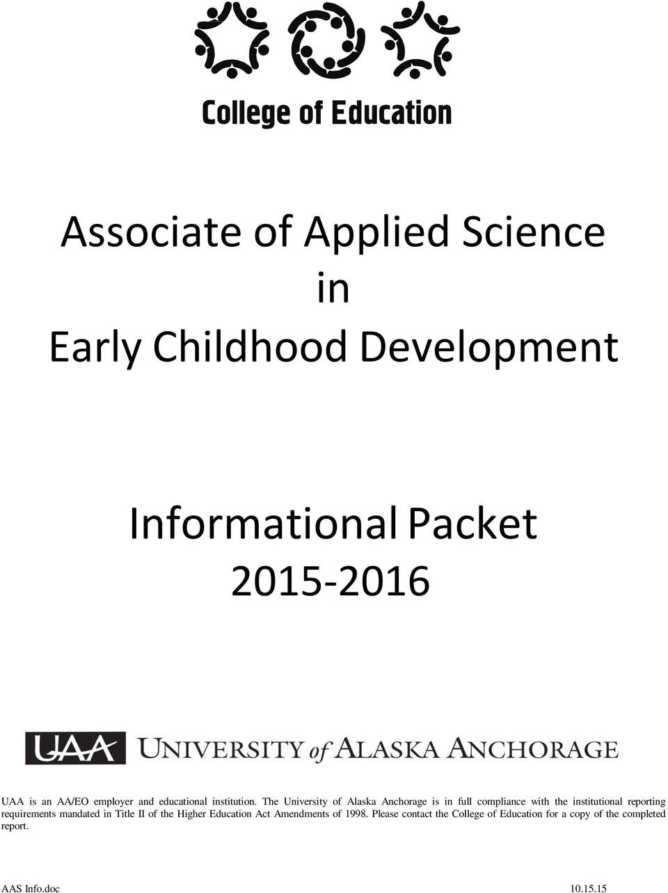 The University of Alaska Anchorage is in full compliance with the institutional reporting