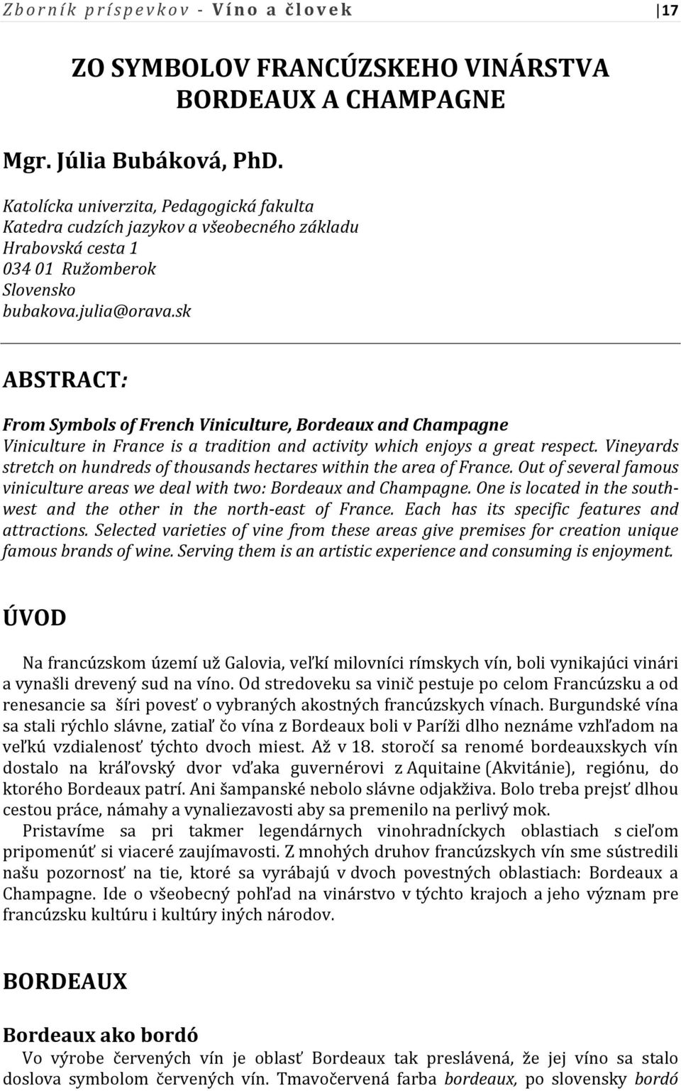 sk ABSTRACT: From Symbols of French Viniculture, Bordeaux and Champagne Viniculture in France is a tradition and activity which enjoys a great respect.