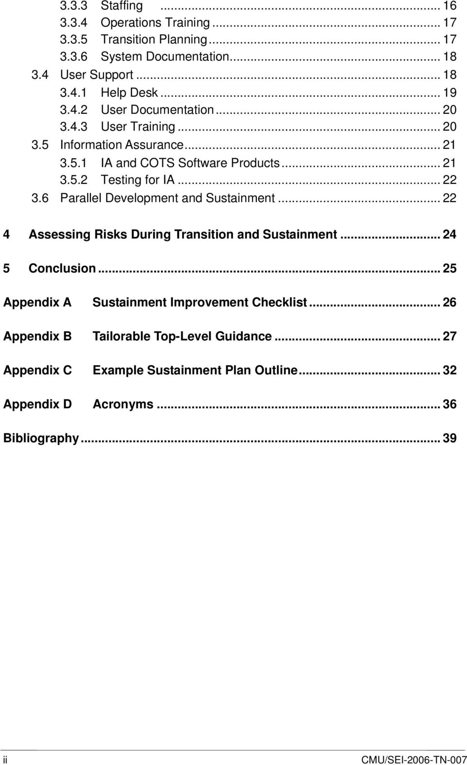 6 Parallel Development and Sustainment... 22 4 Assessing Risks During Transition and Sustainment... 24 5 Conclusion... 25 Appendix A Sustainment Improvement Checklist.