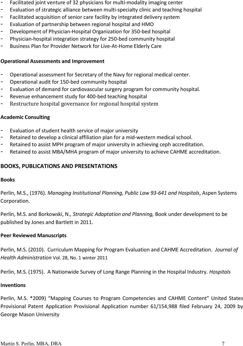 Physician-hospital integration strategy for 250-bed community hospital - Business Plan for Provider Network for Live-At-Home Elderly Care Operational Assessments and Improvement - Operational