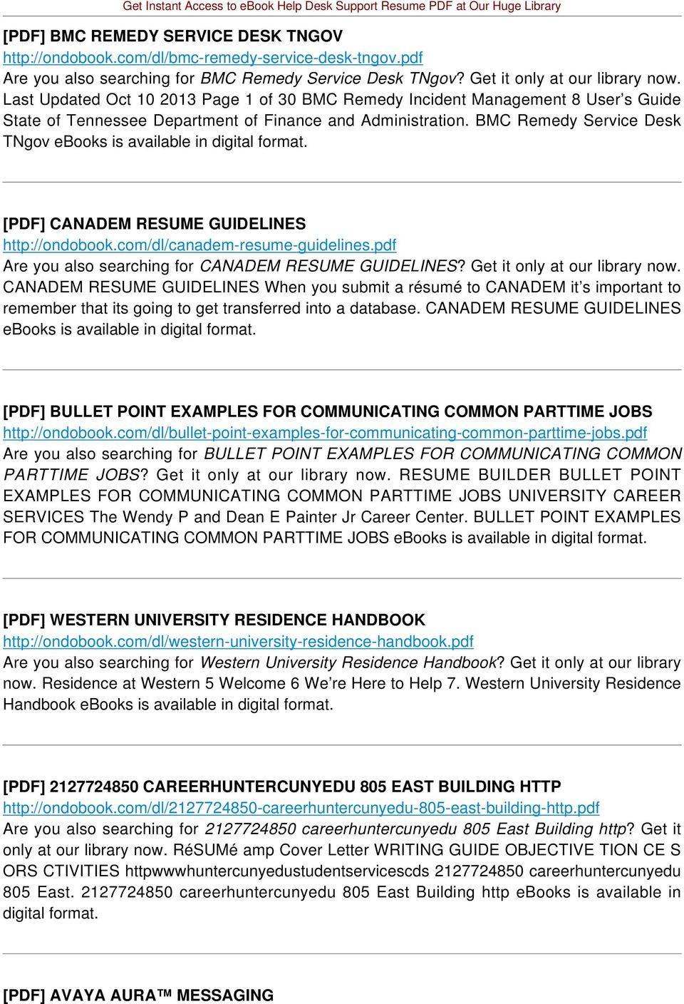 BMC Remedy Service Desk TNgov [PDF] CANADEM RESUME GUIDELINES http://ondobook.com/dl/canadem-resume-guidelines.pdf Are you also searching for CANADEM RESUME GUIDELINES? Get it only at our library now.