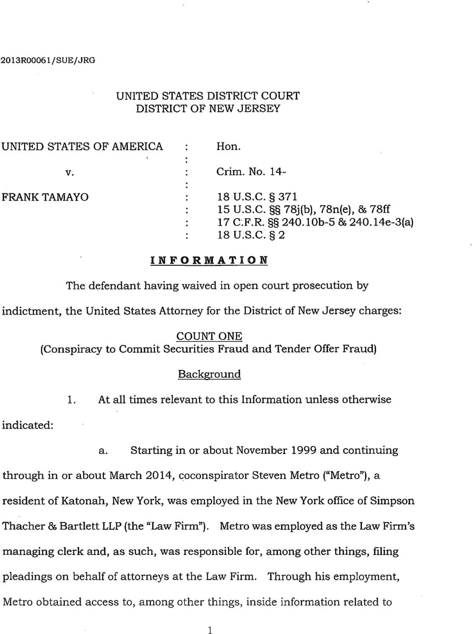 2 INFORMATION The defendant having waived in open court prosecution by indictment, the United States Attorney for the District of New Jersey charges: indicated: COUNT ONE (Conspiracy to Commit