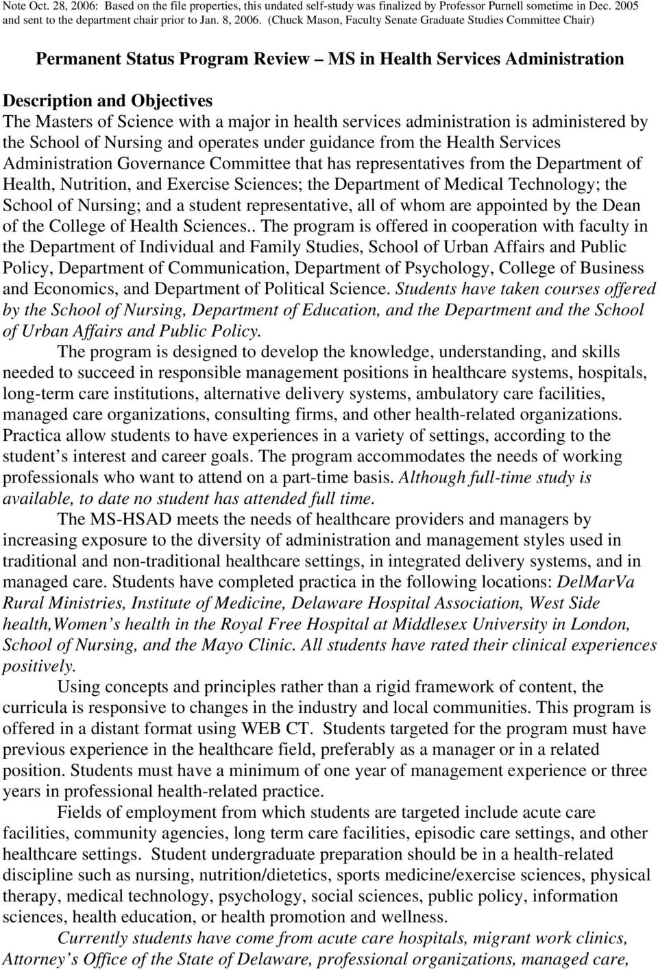health services administration is administered by the School of Nursing and operates under guidance from the Health Services Administration Governance Committee that has representatives from the