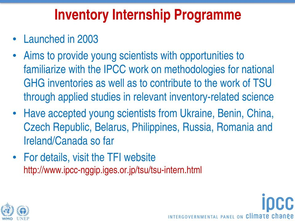 relevant inventory-related science Have accepted young scientists from Ukraine, Benin, China, Czech Republic, Belarus,