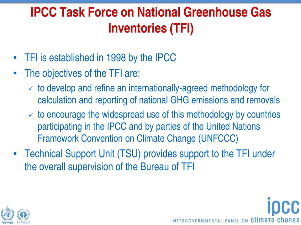 encourage the widespread use of this methodology by countries participating in the IPCC and by parties of the United Nations Framework