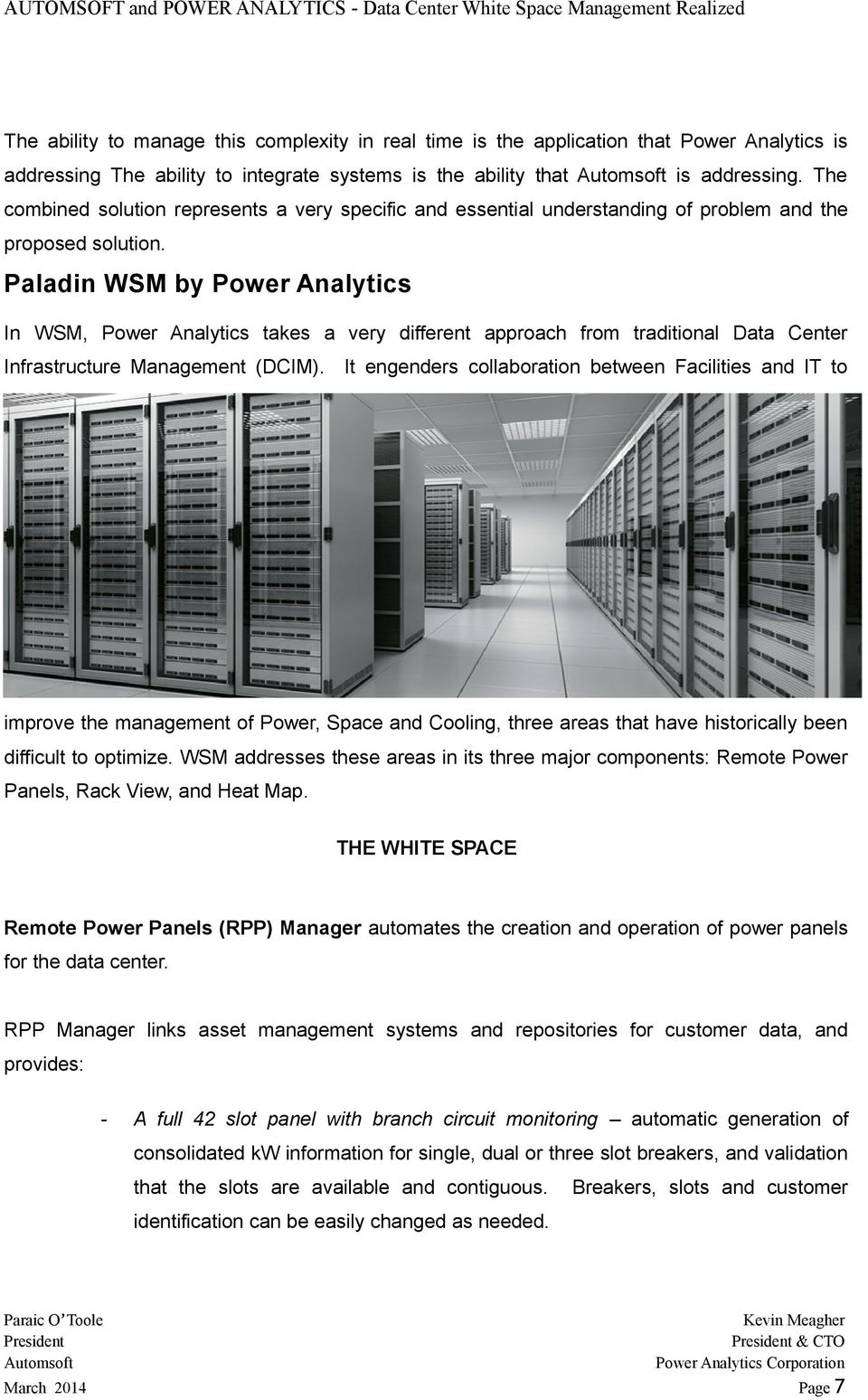 Paladin WSM by Power Analytics In WSM, Power Analytics takes a very different approach from traditional Data Center Infrastructure Management (DCIM).