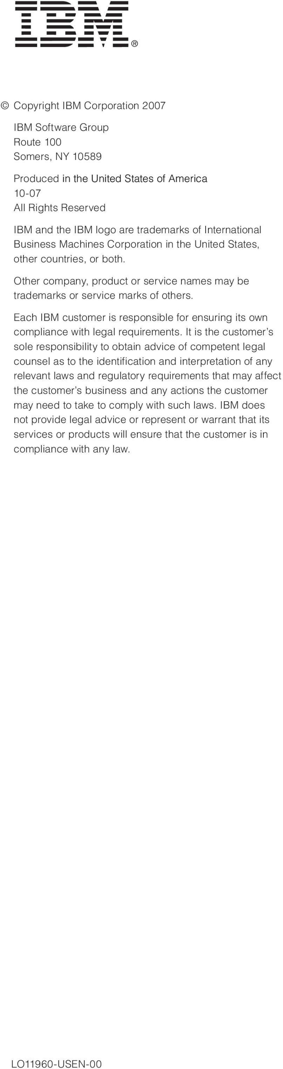 Each IBM customer is responsible for ensuring its own compliance with legal requirements.