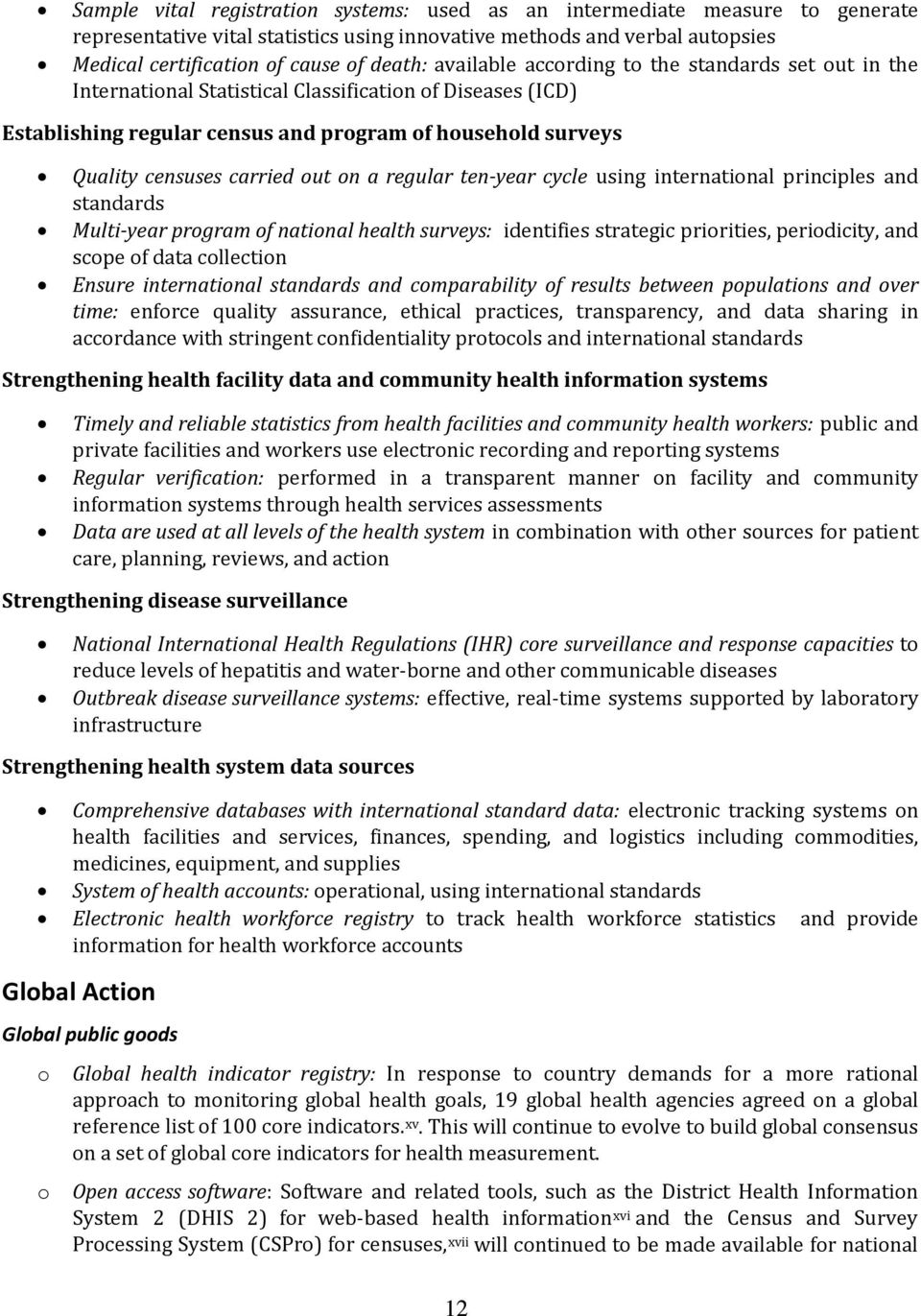 ten-year cycle using internatinal principles and standards Multi-year prgram f natinal health surveys: identifies strategic pririties, peridicity, and scpe f data cllectin Ensure internatinal