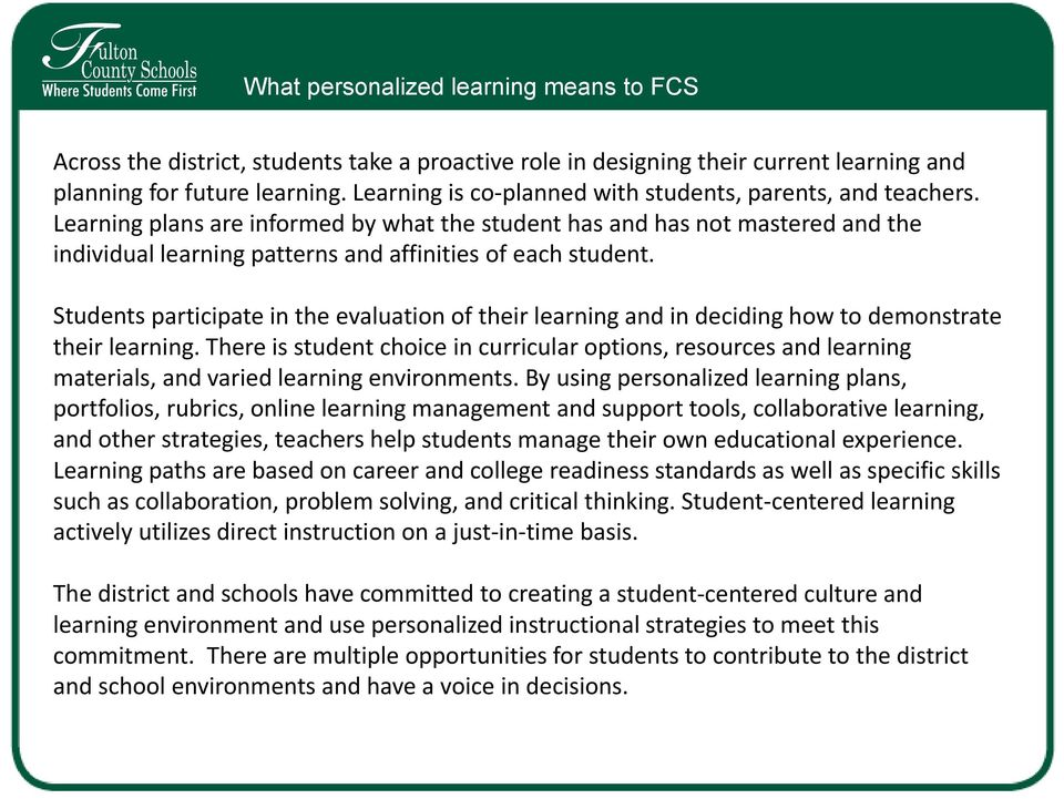 Learning plans are informed by what the student has and has not mastered and the individual learning patterns and affinities of each student.