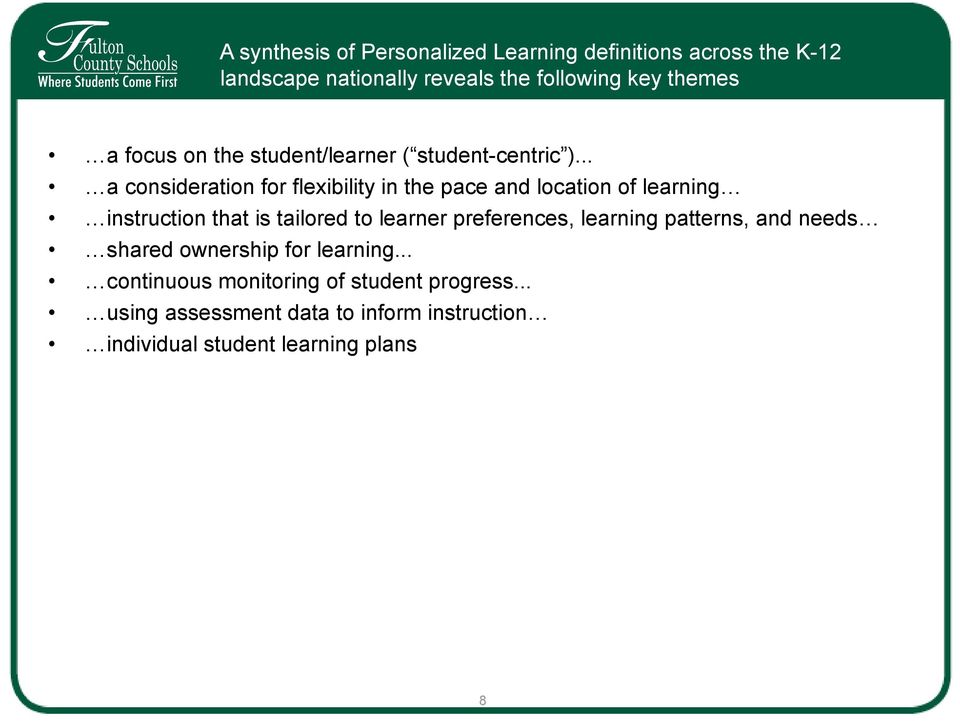 .. a consideration for flexibility in the pace and location of learning instruction that is tailored to learner