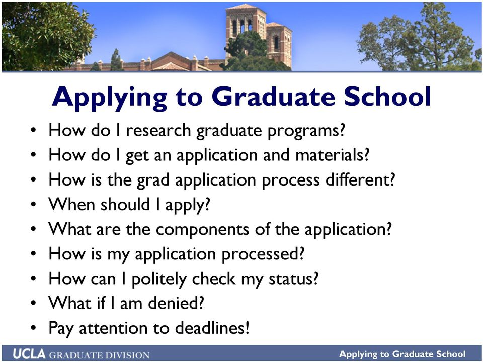 How is the grad application process different? When should I apply?