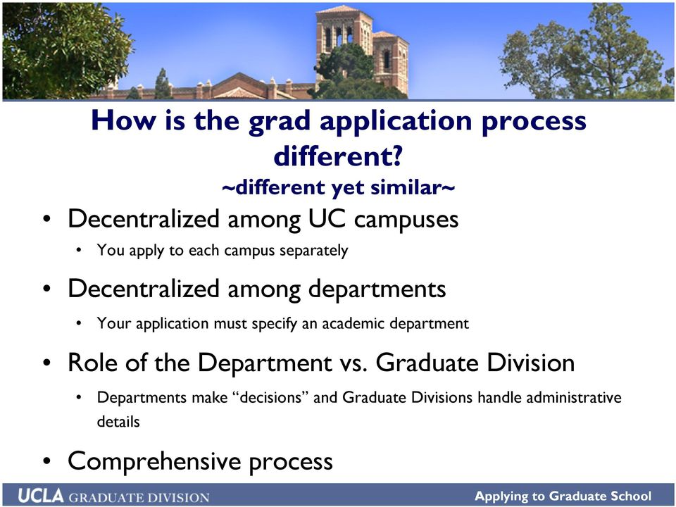 Decentralized among departments Your application must specify an academic department Role of