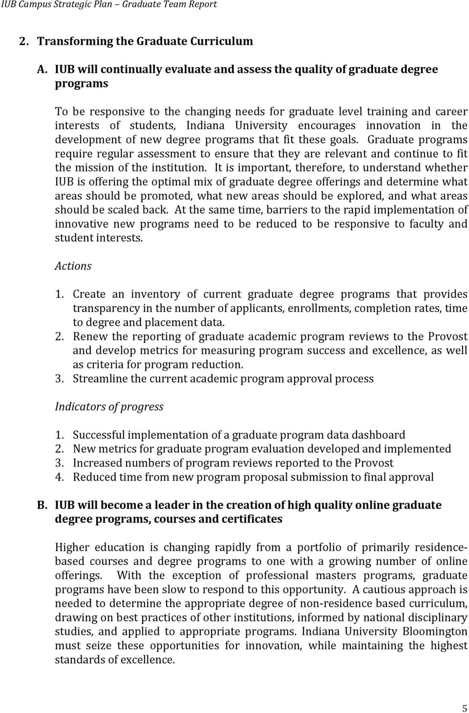 University encourages innovation in the development of new degree programs that fit these goals.