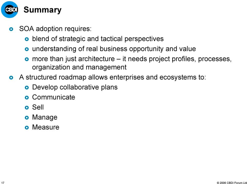 more than just architecture it needs project profiles, processes, organization and