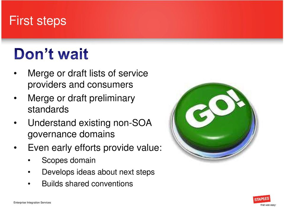 existing non-soa governance domains Even early efforts provide