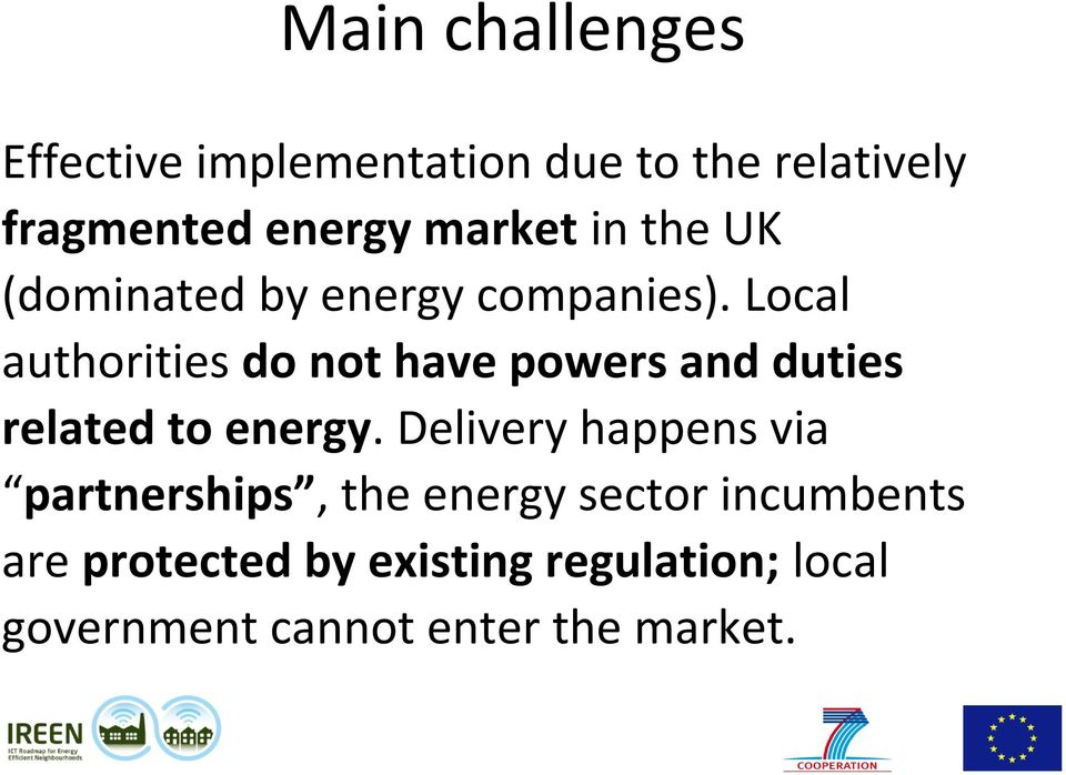 Local authorities do not have powers and duties related to energy.