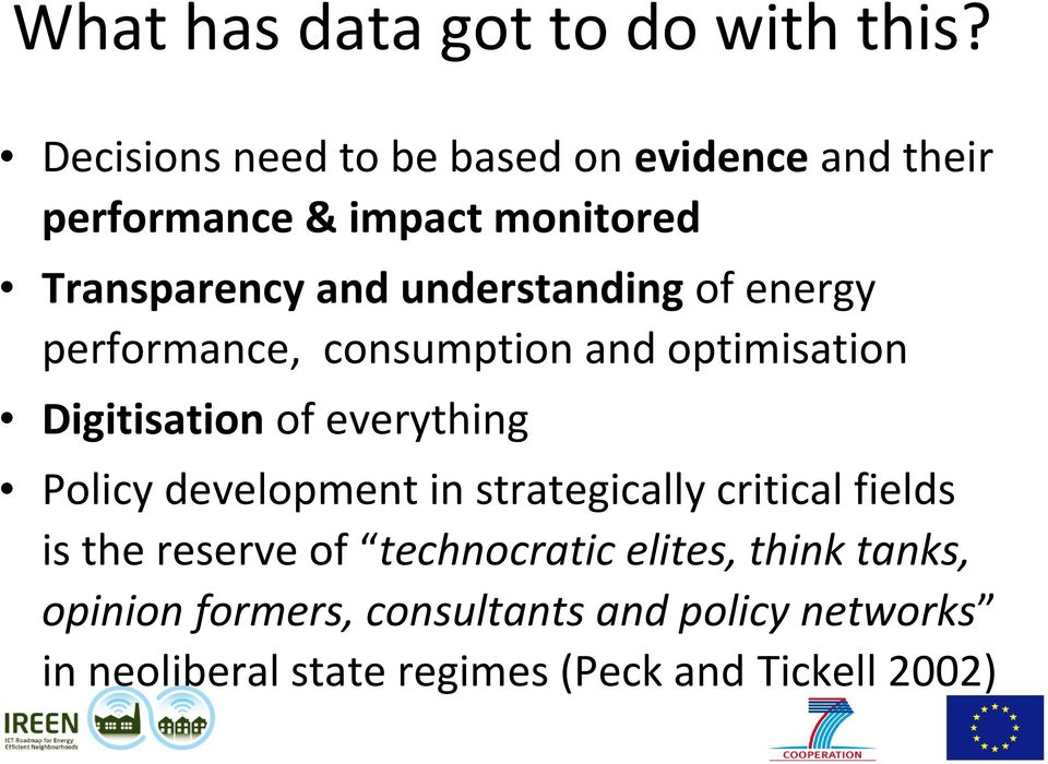 understanding of energy performance, consumption and optimisation Digitisation of everything Policy
