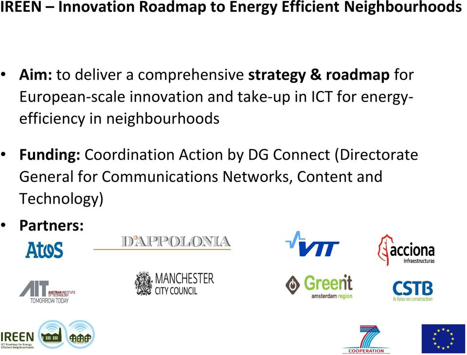 for energyefficiency in neighbourhoods Funding: Coordination Action by DG Connect