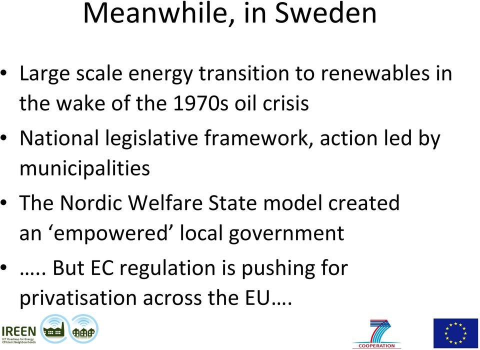 by municipalities The Nordic Welfare State model created an empowered