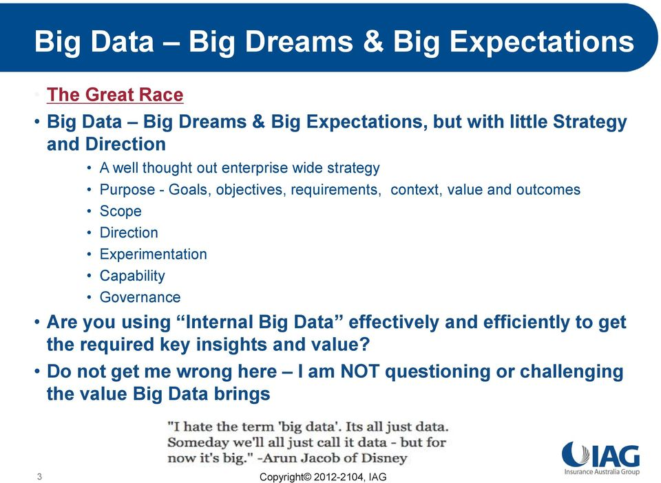 outcomes Scope Direction Experimentation Capability Governance Are you using Internal Big Data effectively and efficiently