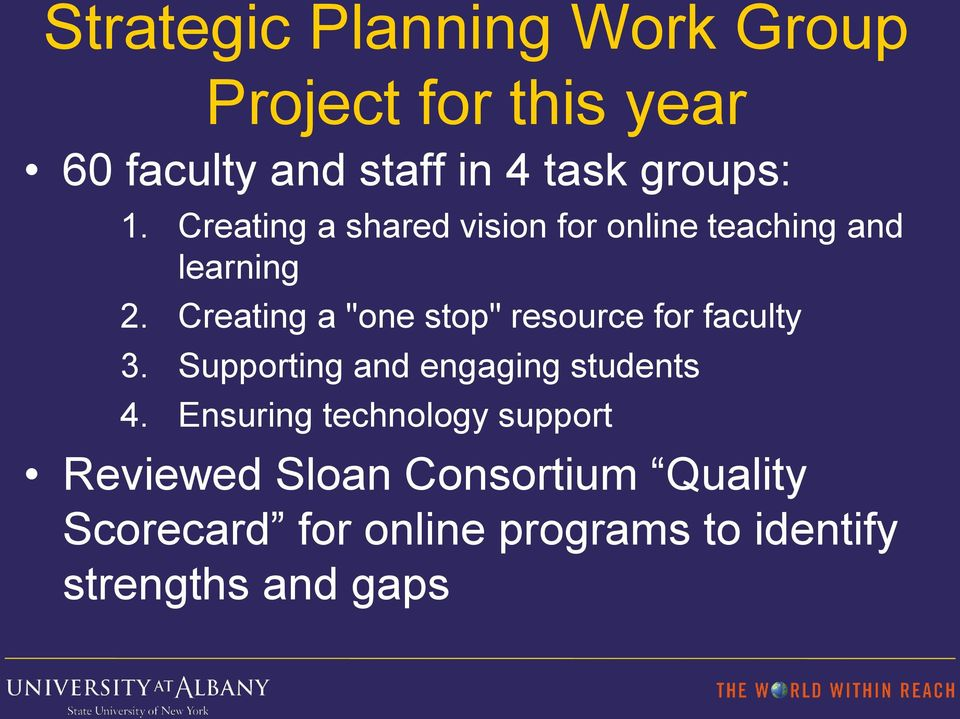 "Creating a ""one stop"" resource for faculty 3. Supporting and engaging students 4."