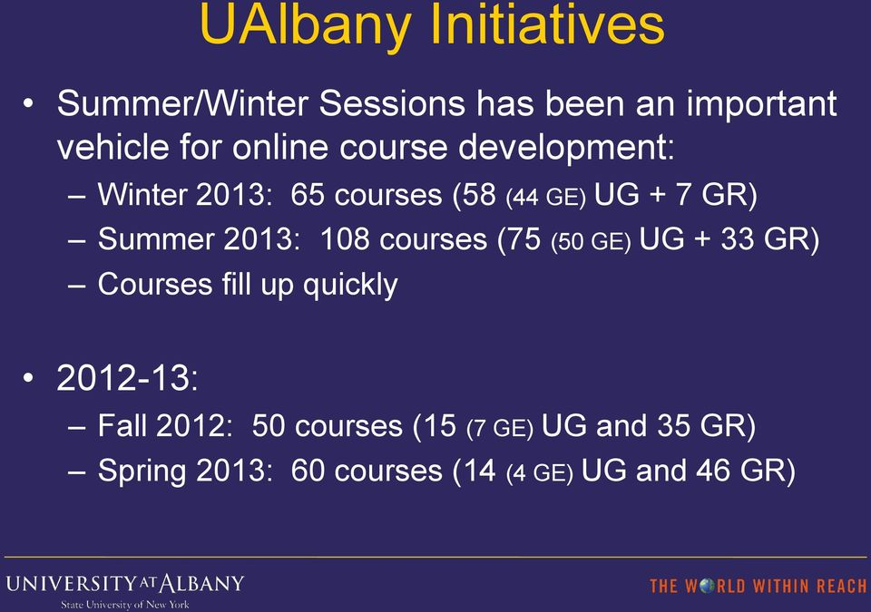 2013: 108 courses (75 (50 GE) UG + 33 GR) Courses fill up quickly 2012-13: Fall