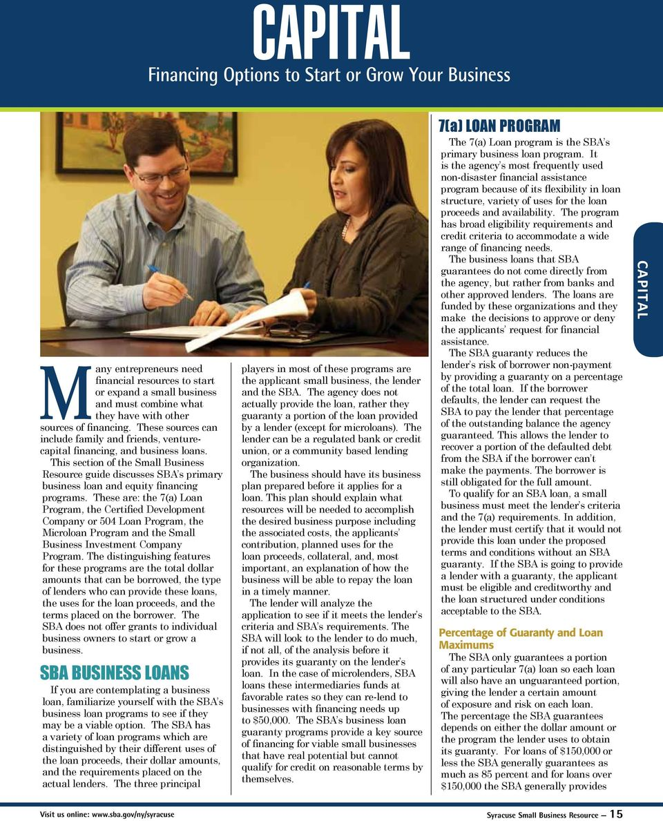 This section of the Small Business Resource guide discusses SBA s primary business loan and equity financing programs.