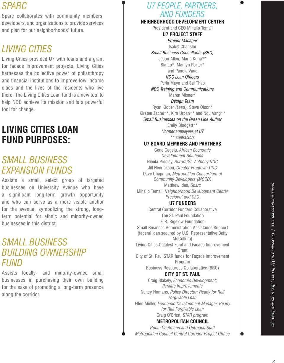 Living Cities harnesses the collective power of philanthropy and financial institutions to improve low-income cities and the lives of the residents who live there.