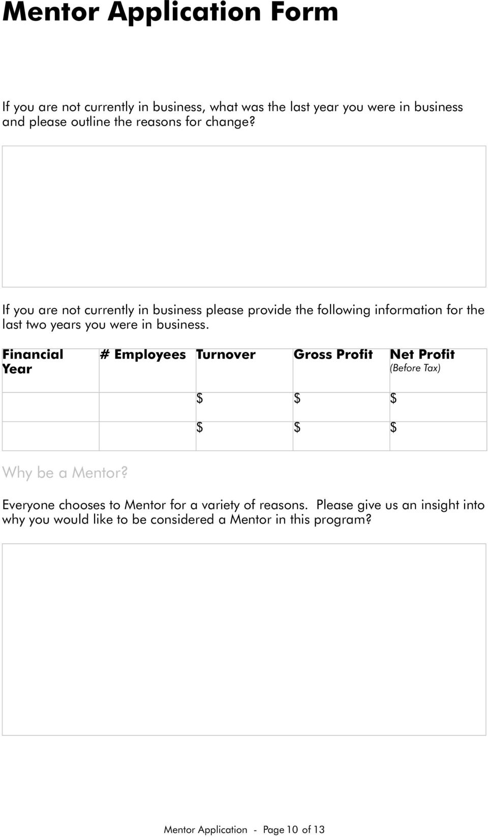 Financial Year # Employees Turnover Gross Profit Net Profit (Before Tax) $ $ $ $ $ $ Why be a Mentor?