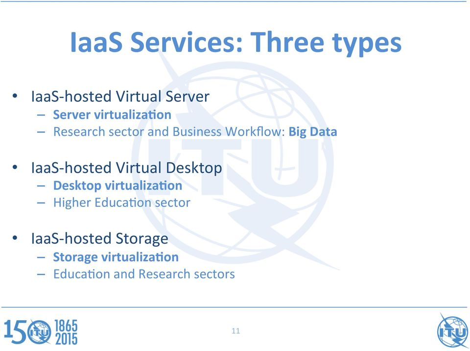 on Research sector and Business Workflow: Big Data IaaS- hosted