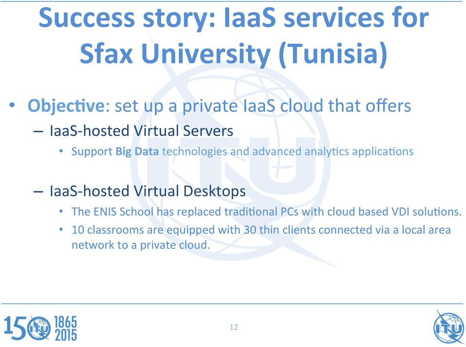 and advanced analy/cs applica/ons IaaS- hosted Virtual Desktops The ENIS School has replaced