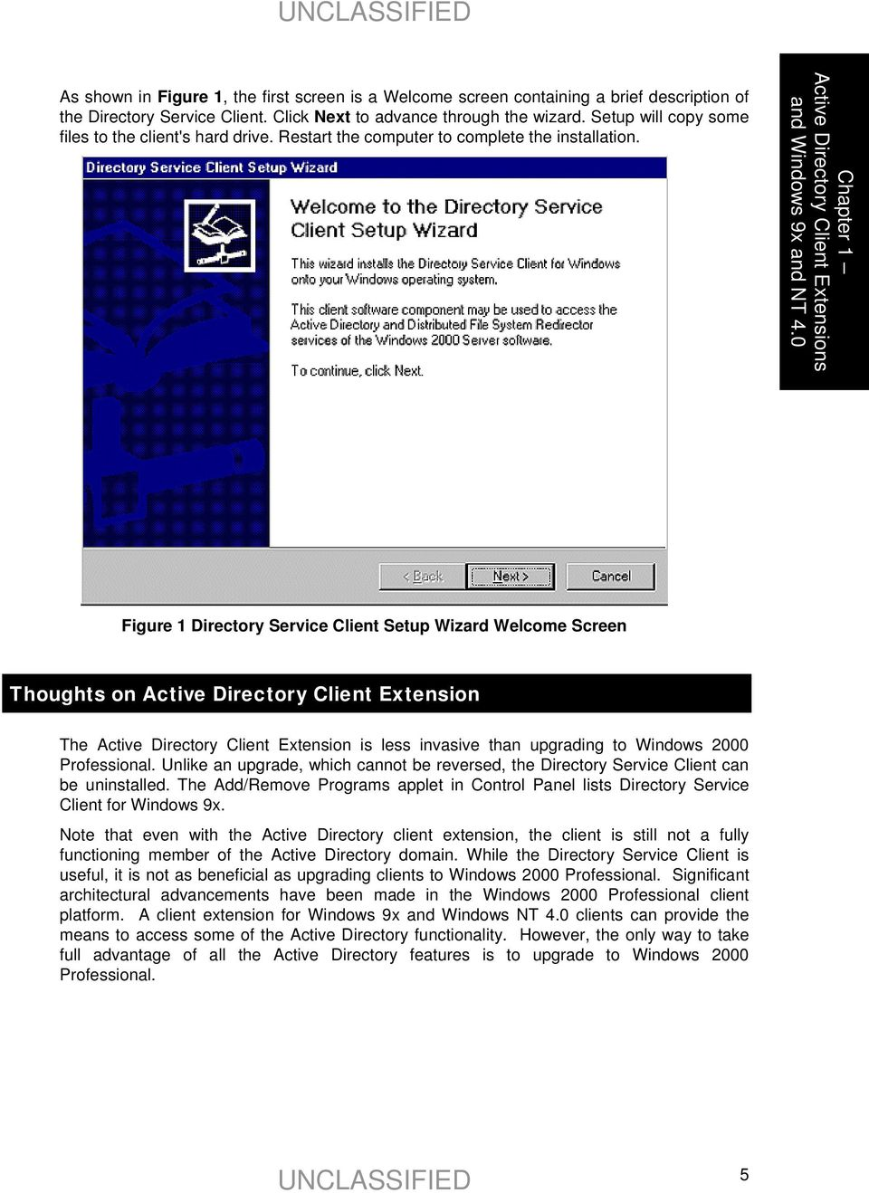 0 Figure 1 Directory Service Client Setup Wizard Welcome Screen Thoughts on Active Directory Client Extension The Active Directory Client Extension is less invasive than upgrading to Windows 2000