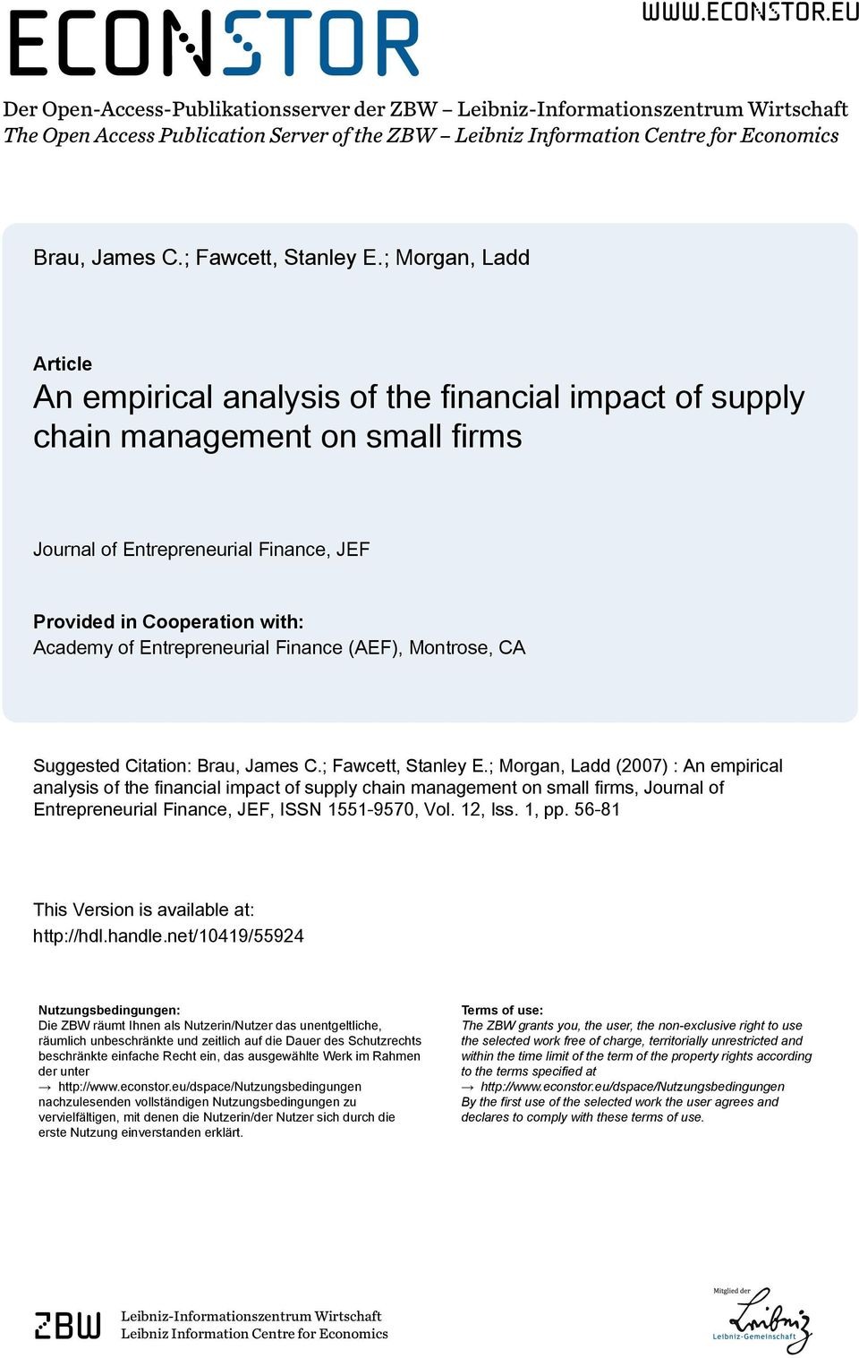 ; Morgan, Ladd Article An empirical analysis of the financial impact of supply chain management on small firms Journal of Entrepreneurial Finance, JEF Provided in Cooperation with: Academy of