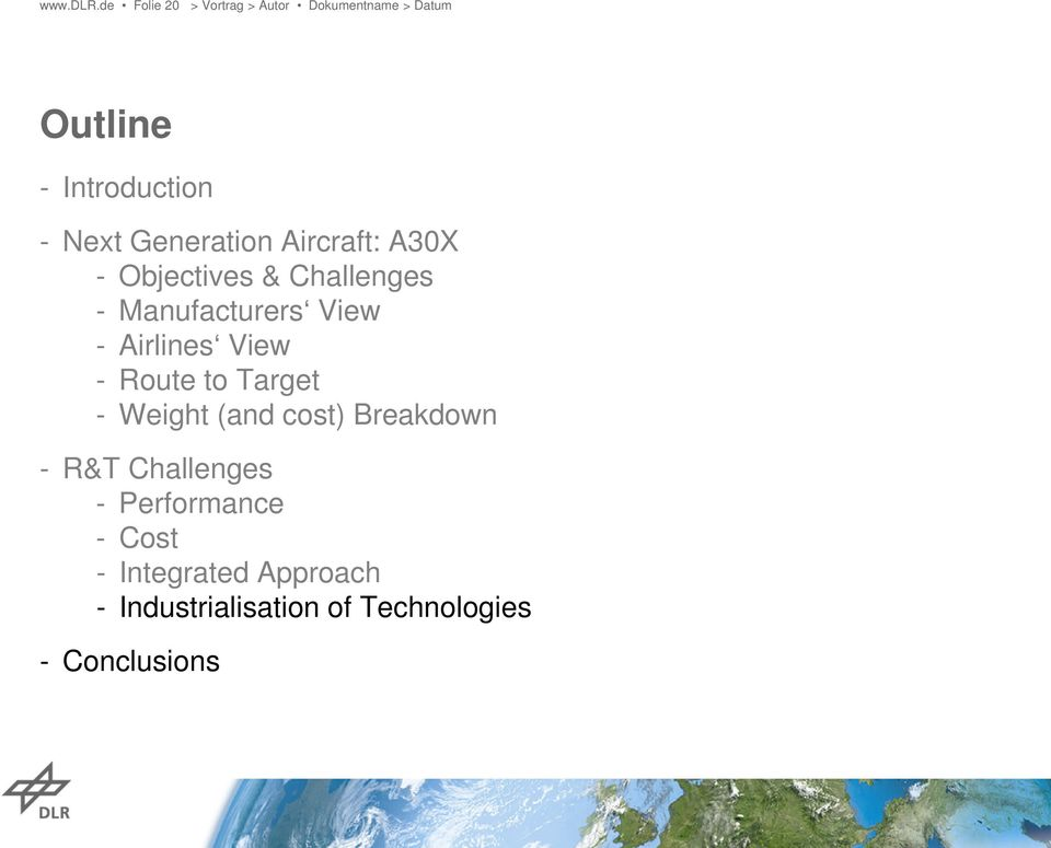 Objectives & Challenges - Manufacturers View - Airlines View - Route to