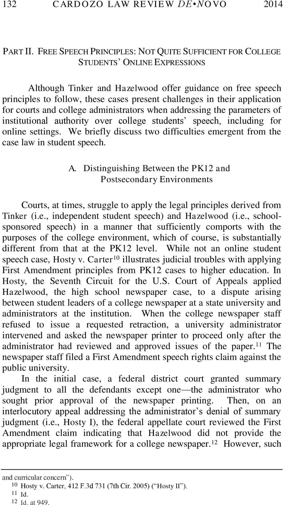 in their application for courts and college administrators when addressing the parameters of institutional authority over college students speech, including for online settings.