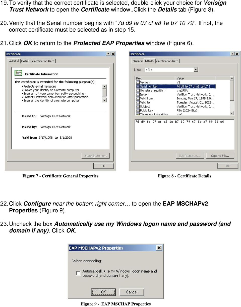 Click OK to return to the Protected EAP Properties window (Figure 6). Figure 7 - Certificate General Properties Figure 8 - Certificate Details 22.