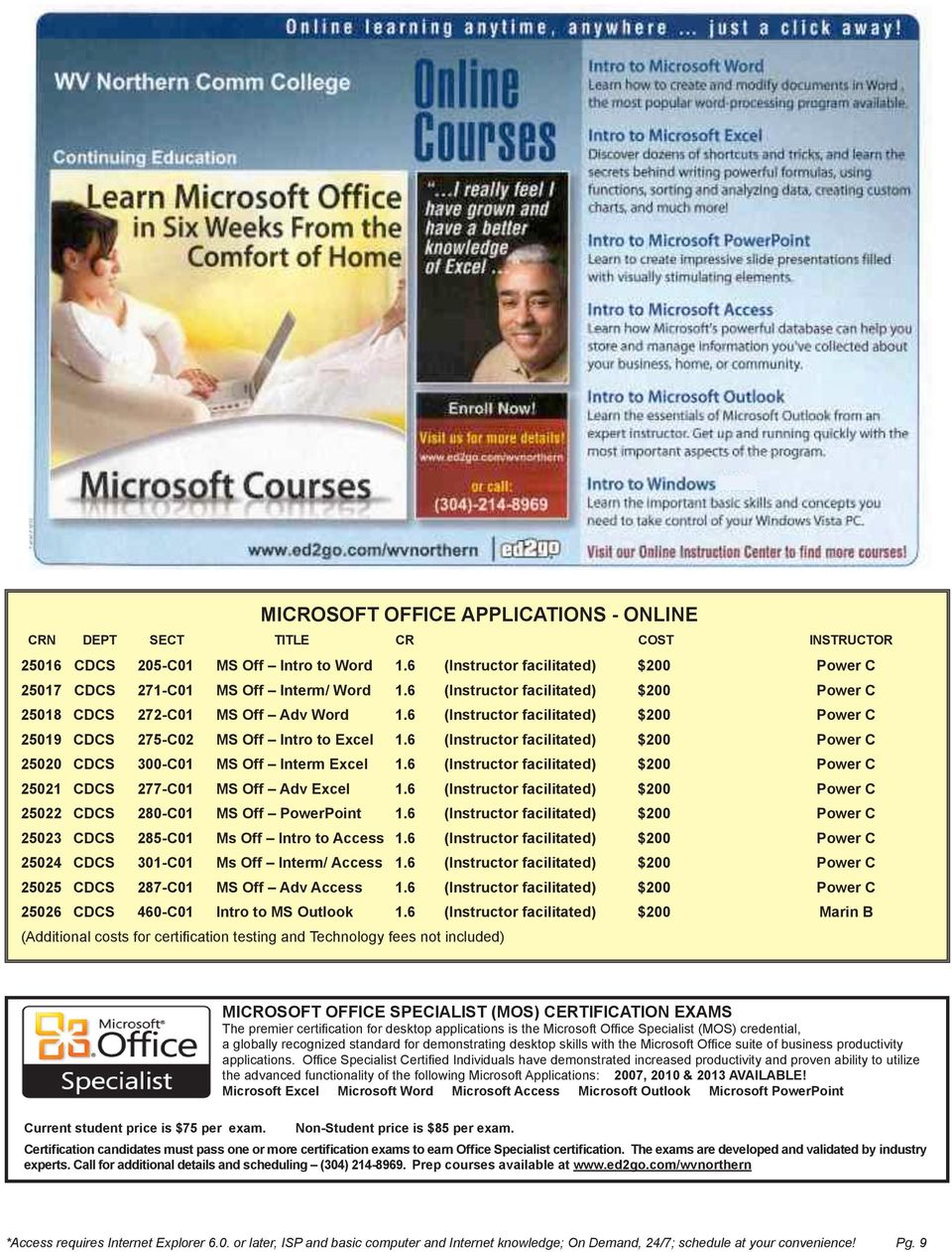 6 (Instructor facilitated) $200 Power C 25019 CDCS 275-C02 MS Off Intro to Excel 1.6 (Instructor facilitated) $200 Power C 25020 CDCS 300-C01 MS Off Interm Excel 1.