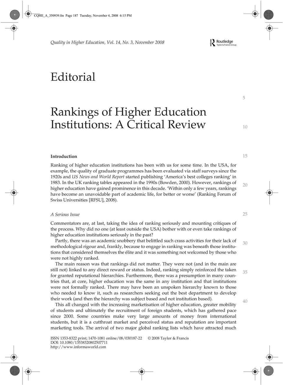 com and & Francis Higher (print)/1470-81 Education 08 Ltd (online) Introduction Ranking of higher education institutions has been with us for some time.