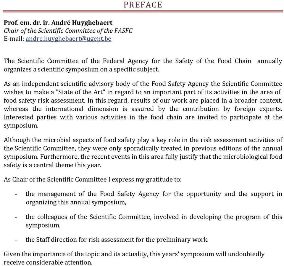 "annually As an independent scientific advisory body of the Food Safety Agency the Scientific Committee wishes to make a ""State of the Art"" in regard to an important part of its activities in the area"