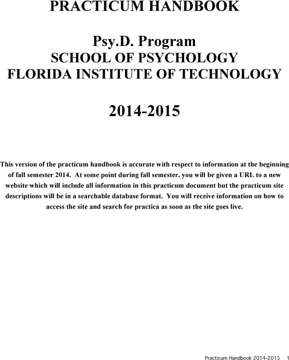 Program SCHOOL OF PSYCHOLOGY FLORIDA INSTITUTE OF TECHNOLOGY 2014-2015 This version of the practicum handbook is accurate with respect to