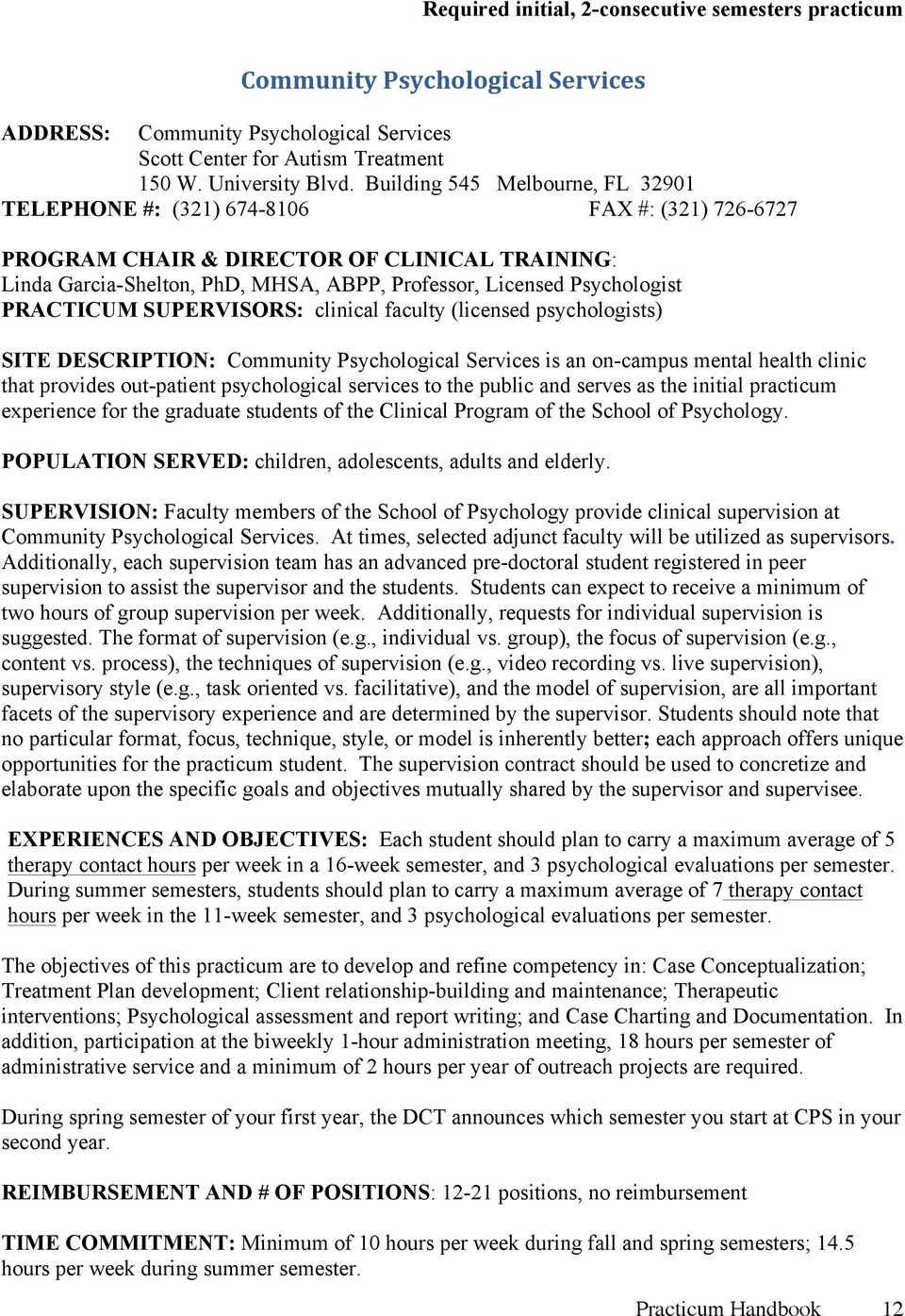 Psychologist PRACTICUM SUPERVISORS: clinical faculty (licensed psychologists) SITE DESCRIPTION: Community Psychological Services is an on-campus mental health clinic that provides out-patient
