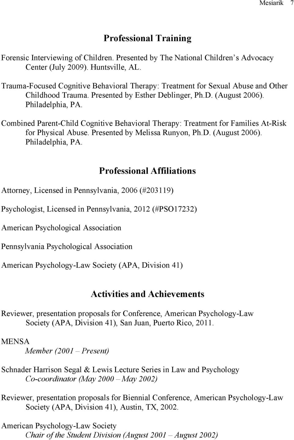 Combined Parent-Child Cognitive Behavioral Therapy: Treatment for Families At-Risk for Physical Abuse. Presented by Melissa Runyon, Ph.D. (August 2006). Philadelphia, PA.