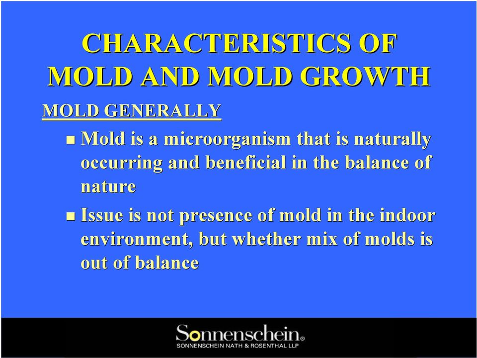 in the balance of nature Issue is not presence of mold in the